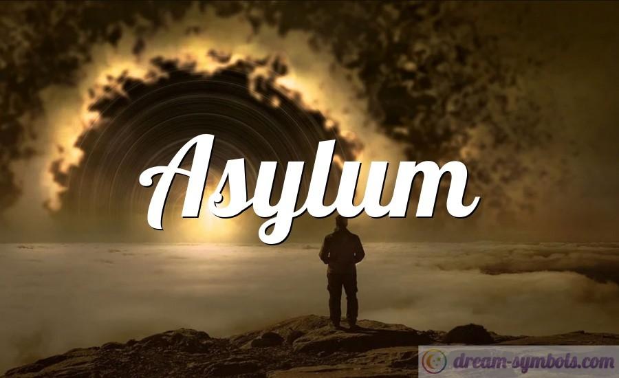 Asylum drem interpretation