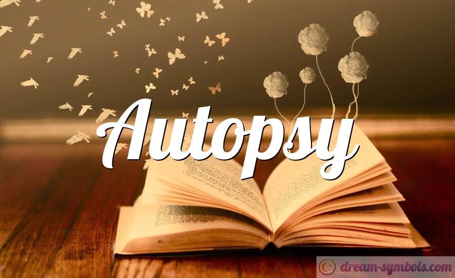 Autopsy drem interpretation