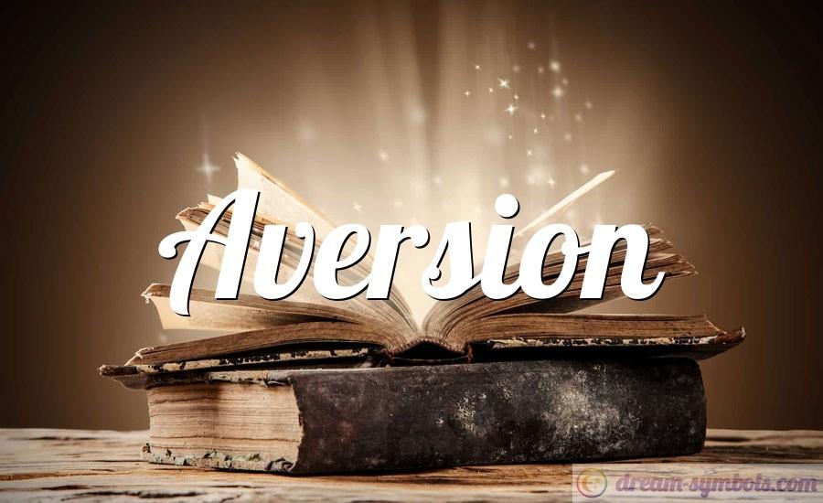 Aversion drem interpretation