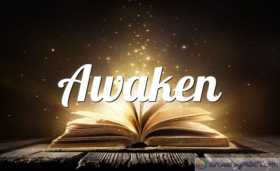 Awaken drem interpretation
