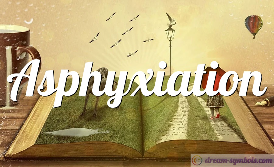 Asphyxiation drem interpretation